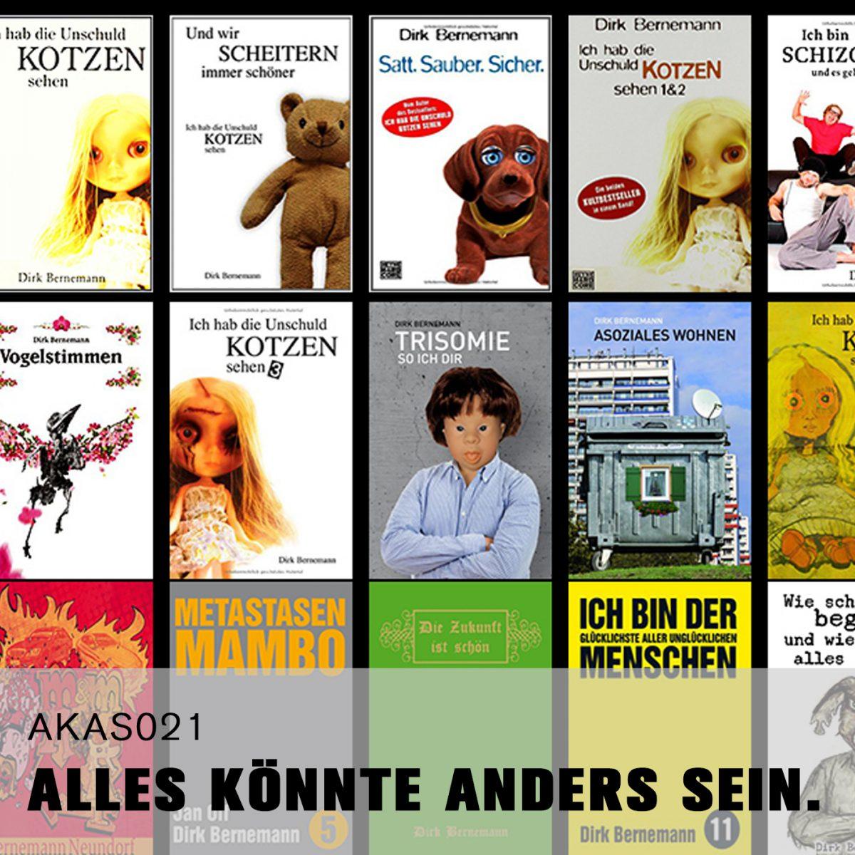 AKAS021 Mein Werdegang der literarischen Verwesung. (zu Gast: Dirk Bernemann)