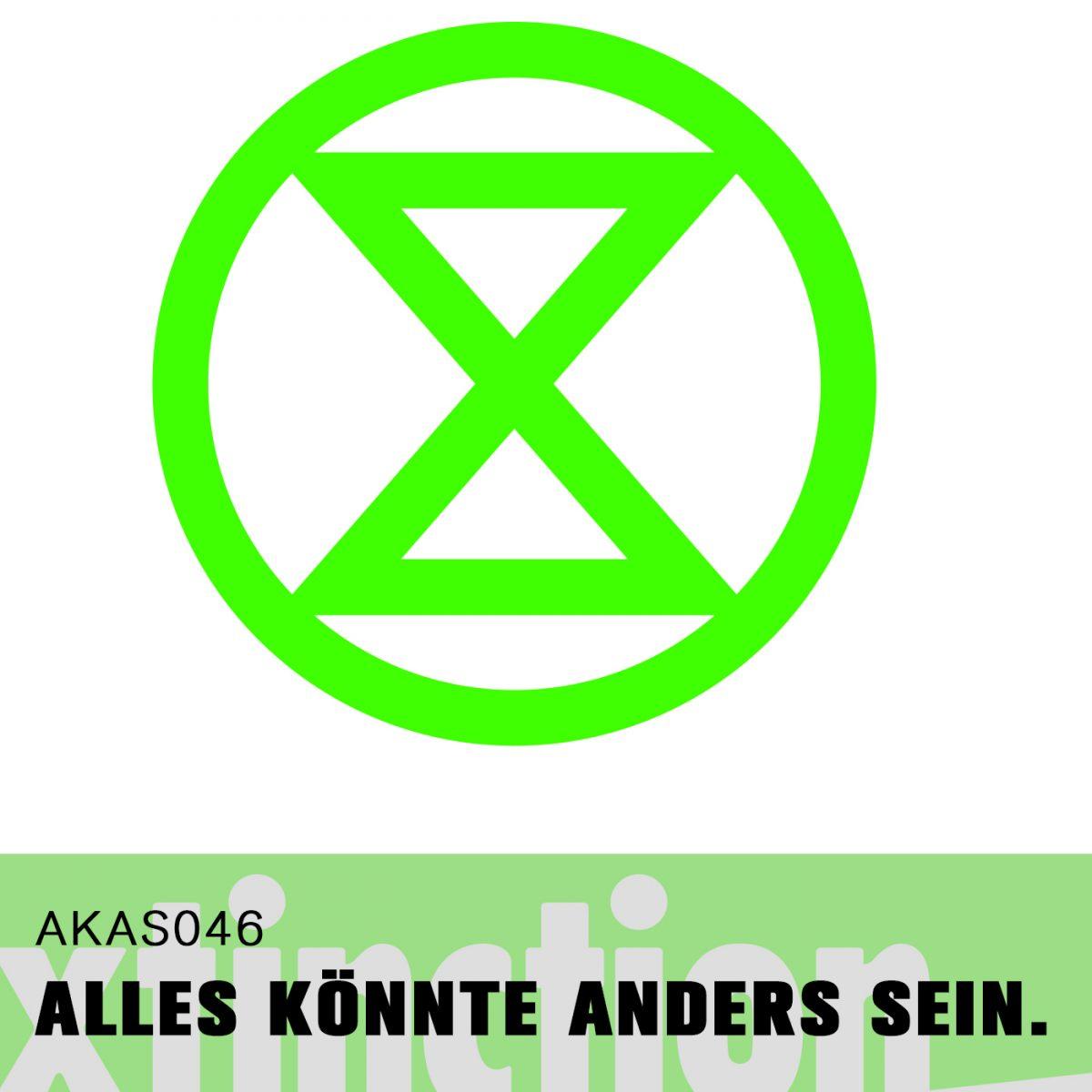 AKAS046 Die normalen politischen Mittel verändern nicht genug. (Zu Gast: Lu Yen / Extinction Rebellion)